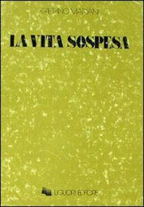 Libro La vita sospesa Gaetano Mariani