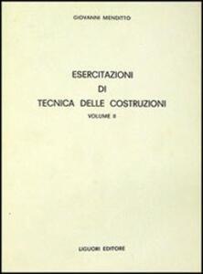 Esercitazioni di tecnica delle costruzioni. Vol. 2
