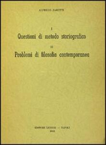 Questioni di metodo storiografico. problemi di filosofia contemporanea