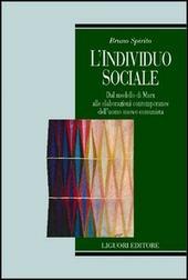 L' individuo sociale. Dal modello di Marx alle elaborazioni contemporanee dell'uomo nuovo comunista