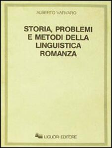 Storia, problemi e metodi della linguistica romanza