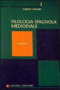 Foto Cover di Manuale di filologia spagnola medievale. Vol. 1: Linguistica., Libro di Alberto Varvaro, edito da Liguori