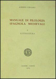 Libro Manuale di filologia spagnola medievale. Vol. 2: Letteratura. Alberto Varvaro