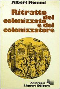 Libro Ritratto del colonizzato e del colonizzatore Albert Memmi