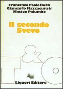 Libro Il secondo Svevo Francesco P. Botti , Giancarlo Mazzaburati , Matteo Palumbo