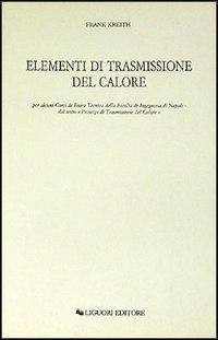 Elementi di trasmissione del calore per alcuni corsi di Fisica Tecnica della Facoltà di Ingegneria di Napoli