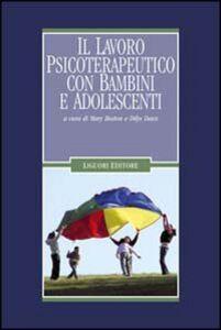 Foto Cover di Il lavoro psicoterapeutico con bambini e adolescenti, Libro di Mary Boston,Dilys Daws, edito da Liguori