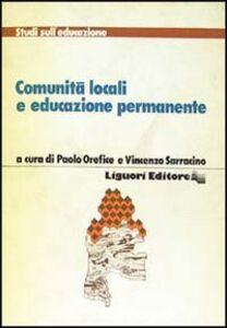 Libro Comunità locali e educazione permanente Paolo Orefice , Vincenzo Sarracino
