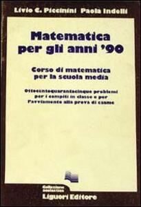 Matematica per gli anni '90. 845 problemi per il compito in classe