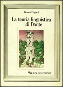 Foto Cover di La teoria linguistica di Dante, Libro di Ileana Pagani, edito da Liguori