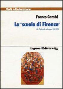 Libro La Scuola di Firenze da Codignola a Laporta (1950-1975) Franco Cambi