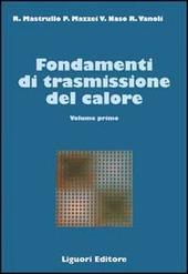 Fondamenti di trasmissione del calore. Vol. 1