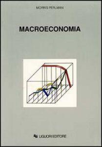 Foto Cover di Macroeconomia, Libro di Morris Perlman, edito da Liguori