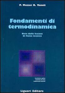 Libro Fondamenti di termodinamica. Note dalle lezioni di fisica tecnica Pietro Mazzei , Raffaele Vanoli