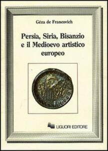 Persia, Siria, Bisanzio e il Medioevo artistico europeo