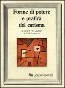 Foto Cover di Forme di potere e pratica del carisma, Libro di Philippe Levillain,Jean-Michel Sallmann, edito da Liguori