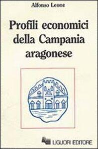 Foto Cover di Profili economici della Campania aragonese, Libro di Alfonso Leone, edito da Liguori