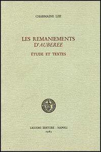 Foto Cover di Les remaniements d'auberée. Étude et textes, Libro di Charmaine Lee, edito da Liguori