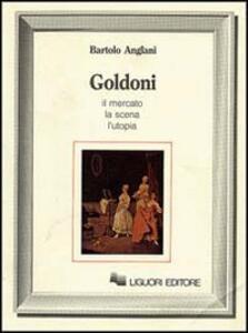 Goldoni. Il mercato, la scena, l'utopia