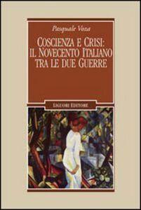 Libro Coscienza e crisi: il Novecento italiano tra le due guerre Pasquale Voza