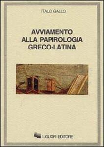 Avviamento alla papirologia greco-latina