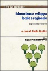 Educazione e sviluppo locale e regionale. Esperienze europee