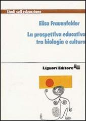 La prospettiva educativa tra biologia e cultura