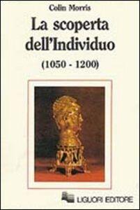 Libro La scoperta dell'individuo (1050-1200) Colin Morris