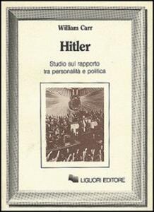 Hitler. Studio sul rapporto tra personalità e politica