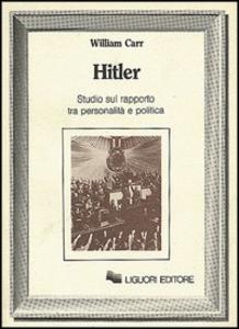 Libro Hitler. Studio sul rapporto tra personalità e politica William Carr