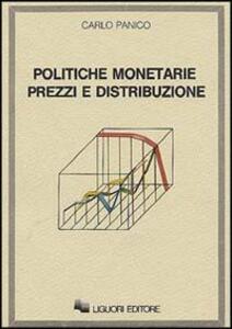 Politiche monetarie prezzi e distribuzione