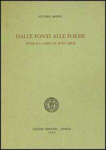 Foto Cover di Dalle fonti alle forme. Studi sul Libro de buen amor, Libro di Vittorio Marmo, edito da Liguori