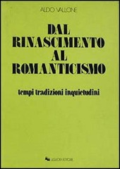 Dal Rinascimento al Romanticismo. Tempi, tradizioni, inquietudini
