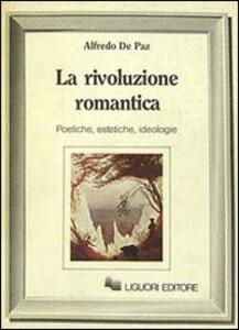 La rivoluzione romantica. Poetiche, estetiche, ideologie
