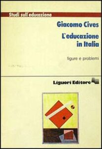 Libro L' educazione in Italia. Figure e problemi Giacomo Cives