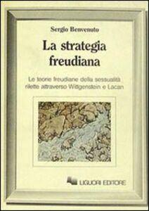Libro La strategia freudiana. Le teorie freudiane della sessualità rilette attraverso Wittgenstein e Lacan Sergio Benvenuto