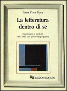 Foto Cover di La letteratura dentro di sé, Libro di A. Clara Bova, edito da Liguori