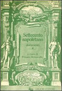 Settecento napoletano. Documenti. Vol. 2