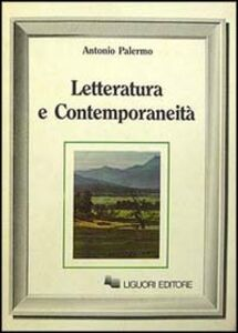 Libro Letteratura e contemporaneità Antonio Palermo
