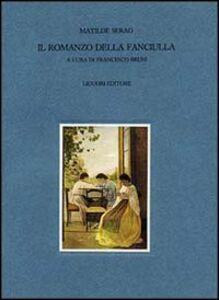 Libro Il romanzo della fanciulla Matilde Serao