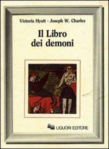 Foto Cover di Il libro dei demoni, Libro di Victoria Hyatt,Joseph W. Charles, edito da Liguori