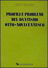 Profili e problemi del dantismo otto-novecentesco