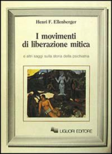 Libro I movimenti di liberazione mitica Henri F. Ellenberger