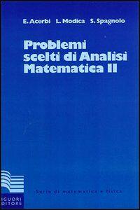Libro Problemi scelti di analisi matematica. Vol. 2 Emilio Acerbi , Luciano Modica , Sergio Spagnolo