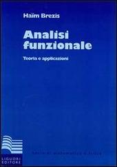 Analisi funzionale. Teoria e applicazioni