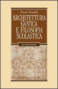 Libro Architettura gotica e filosofia scolastica Erwin Panofsky