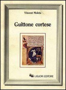 Foto Cover di Guittone cortese, Libro di Vincent Moleta, edito da Liguori