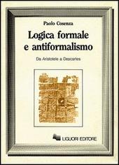 Logica formale e antiformalismo (Da Aristotele a Descartes)