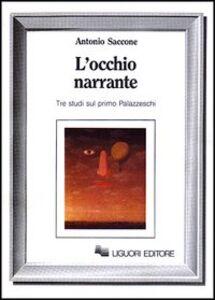 Foto Cover di L' occhio narrante. Tre studi sul primo Palazzeschi, Libro di Antonio Saccone, edito da Liguori