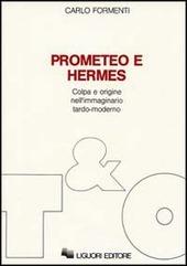 Prometeo e Hermes. Colpa e origine nell'immaginario moderno